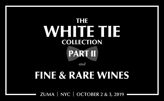White Tie Collection Part II and<br>Fine & Rare Wines,<br> New York<br>October 2 & 3