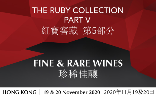 The Ruby Collection Part V, Fine & Rare Wines, Hong Kong, November 19 & 20
